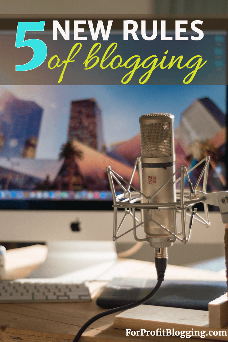 Here are the five new rules of blogging. 1. Write longer content. 2. Rethink your whole outlook on fonts. 3. Make friends with more bloggers. 4. 5. Start Using Pinterest
